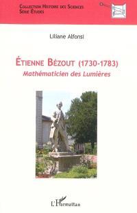 Etienne Bézout (1730-1783) : mathématicien des Lumières
