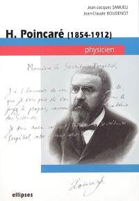 H. Poincaré (1854-1912), physicien