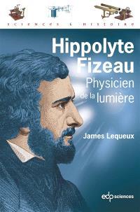 Hippolyte Fizeau : physicien de la lumière