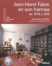 Jean-Henri Fabre en son harmas : de 1879 à 1915