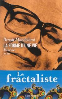 La forme d'une vie : mémoires, 1924-2010