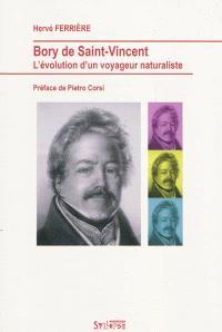 Bory de Saint-Vincent : l'évolution d'un voyageur naturaliste
