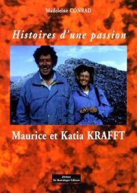 Histoires d'une passion : Katia et Maurice Krafft