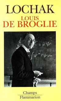 Louis de Broglie : un prince de la science