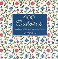 400 sudokus : stimulez vos cellules grises tout en vous amusant
