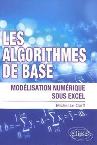 Les algorithmes de base : modélisation numérique sous Excel