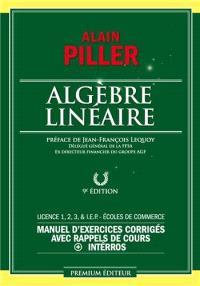 Algèbre linéaire pour économistes : manuel d'exercices corrigés avec rappels de cours + interros : licence 1-2-3 & IEP, écoles de commerce