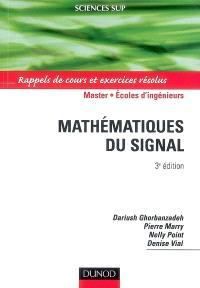 Exercices corrigés de mathématiques du signal : rappels de cours, méthodes, corrigés détaillés
