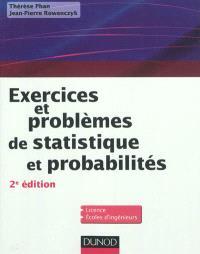 Exercices et problèmes de statistique et probabilités : avec rappels de cours : licence, écoles d'ingénieurs