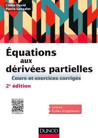Equations aux dérivées partielles : cours et exercices corrigés : licence, écoles d'ingénieurs