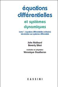 Equations différentielles et systèmes dynamiques. Volume 1, Equations différentielles ordinaires, introduction aux systèmes différentiels