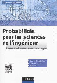 Probabilités pour les sciences de l'ingénieur : cours et exercices corrigés
