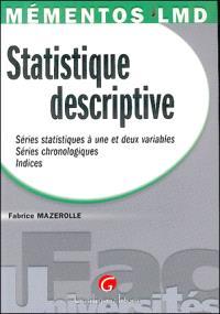 Statistique descriptive : séries statistiques à une et deux variables, séries chronologiques, indices