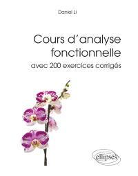 Cours d'analyse fonctionnelle : avec 200 exercices corrigés