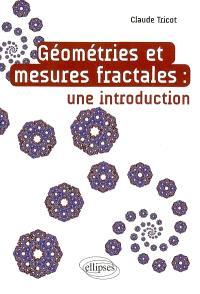 Géométries et mesures fractales : une introduction