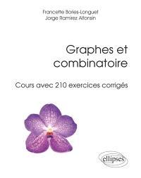 Graphes et combinatoire : cours avec 210 exercices corrigés