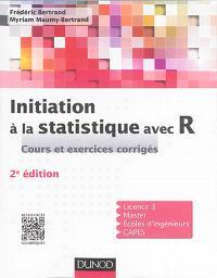 Initiation à la statistique avec R : cours et exercices corrigés