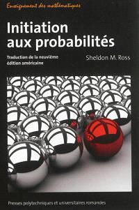 Initiation aux probabilités : traduction de la neuvième édition américaine
