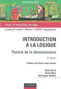 Introduction à la logique : théorie de la démonstration, cours et exercices corrigés : licence 3e année, master, Capes, agrégation