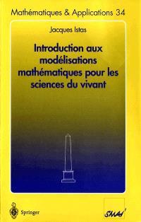Introduction aux modélisations mathématiques pour les sciences du vivant