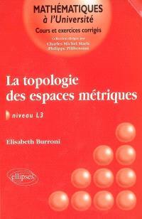 La topologie des espaces métriques : niveau L3 : cours et exercices corrigés