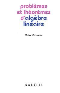 Problèmes et théorèmes d'algèbre linéaire