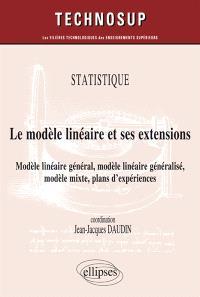 Statistique : le modèle linéaire et ses extensions : modèle linéaire général, modèle linéaire généralisé, modèle mixte, plans d'expériences