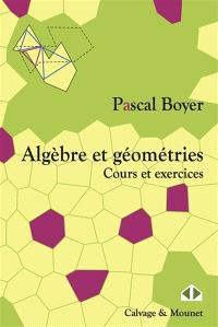 Algèbre et géométries : arrangements d'hyperplans, découpage en dimensions 2 et 3, invariants conformes, quadrangles harmoniques, courbes elliptiques