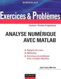Analyse numérique avec Matlab : exercices et problèmes