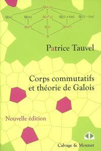 Corps commutatifs et théorie de Galois : cours et exercices