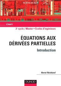 Equations aux dérivées partielles : introduction : 1er et 2e cycles, écoles d'ingénieurs