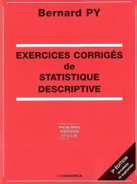 Exercices corrigés de statistique descriptive : problèmes, exercices et QCM
