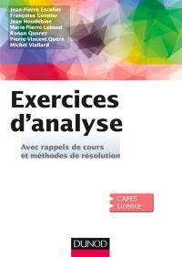 Exercices d'analyse, avec rappels de cours et méthodes de résolution : CAPES, licence