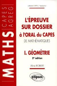 L'épreuve sur dossier à l'oral du CAPES de mathématiques. Volume 1, Géométrie