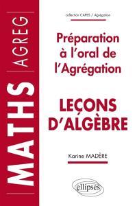 Leçons d'algèbre : préparation à l'oral de l'agrégation