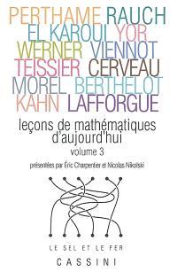 Leçons de mathématiques d'aujourd'hui. Volume 3