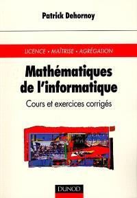 Mathématiques de l'informatique : cours et exercices corrigés