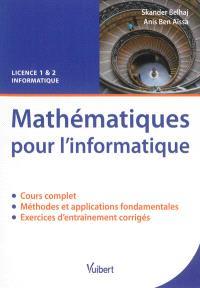 Mathématiques pour l'informatique : licence 1 & 2 informatique : cours et exercices corrigés