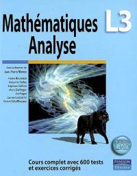 Mathématiques, analyse L3 : cours complet avec 600 tests et exercices corrigés
