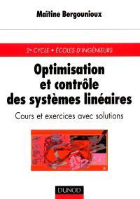 Optimisation et contrôle des systèmes linéaires : cours et exercices avec solutions : 2e cycle, Ecoles d'ingénieurs
