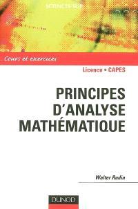 Principes d'analyse mathématique : cours et exercices corrigés : licence, capes