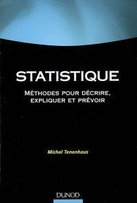Statistique : méthodes pour décrire, expliquer et prévoir