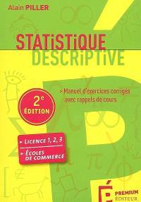 Statistique descriptive : manuel d'exercices corrigés avec rappels de cours : DEUG, licence 1-2-3, écoles de commerce