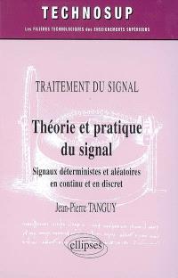 Théorie et pratique du signal : signaux déterministes et aléatoires en continu et en discret