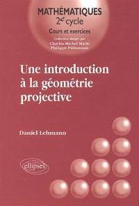Une introduction à la géométrie projective