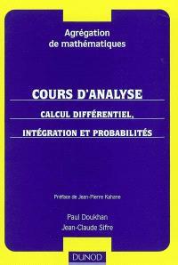 Agrégation de mathématiques. Volume 2, Cours d'analyse : calcul différentiel, intégration et probabilités