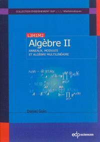 Algèbre. Volume 2, Anneaux, modules et algèbre multilinéaire
