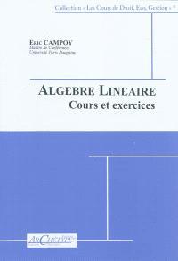 Algèbre linéaire : cours et exercices