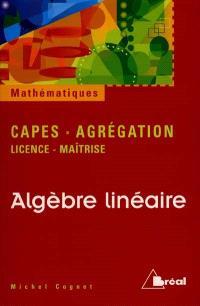 Algèbre linéaire : licence, maîtrise