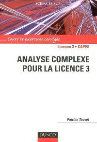 Analyse complexe pour la licence 3 : cours et exercices corrigés : licence 3, capes